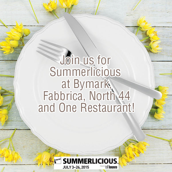 McEwan_Summerlicious_Bymark_north44_fabbrica_onerestaurant